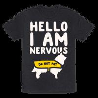 Hello I Am Nervous White Print