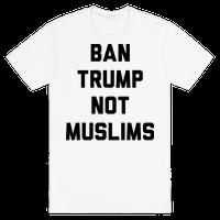 Ban Trump Not Muslims