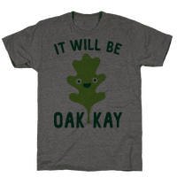 It Will Be Oakkay