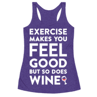 Exercise Makes You Feel Good But So Does Wine White