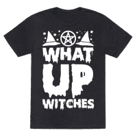 What Up Witches Tee