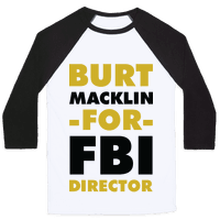 Burt Macklin for FBI Director