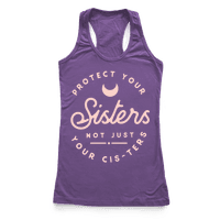 Protect Your Sisters NOt Just YOur Cis-ters