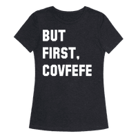 But First, Covfefe