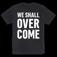 We Shall Overcome Tee