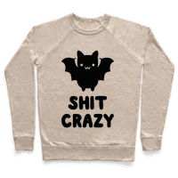 Bat Shit Crazy Pullover