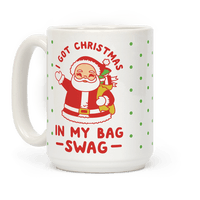 I Got Christmas In My Bag Swag Mug
