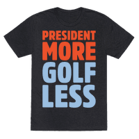 President More Golf Less White Print Tee