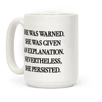 She Was Warned She Was Given An Explanation Nevertheless She Persisted Mug