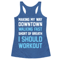 Making My Way Downtown I Should Workout