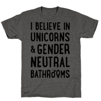 I Believe In Unicorns & Gender Neutral Bathrooms