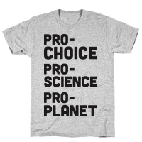 Pro-Choice Pro-Science Pro-Planet