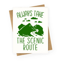 Always Take the Scenic Route Greetingcard