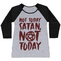 b56d0197 Not Today Satan Sabrina Parody T-Shirt | LookHUMAN