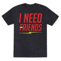 I Need Friends Parody White Print