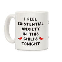 I Feel Existential Anxiety In This Chilis Tonight