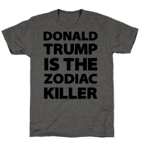 Donald Trump Is The Zodiac Killer Tee