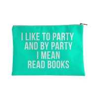 I Like to Party and By Party I Mean Read Books AB Accessorybag