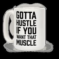Gotta Hustle If You Want That Muscle Black