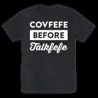 Covfefe Before Talkfefe