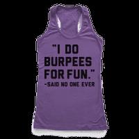 I Do Burpees For Fun Said No One Ever
