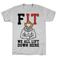 Fit We All Lift Down Here Parody Tee