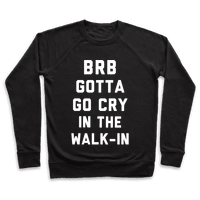 BRB Gotta Go Cry