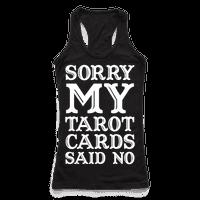 Sorry My Tarot Cards Said No
