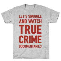 Let's Snuggle and Watch True Crime Documentaries