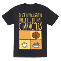Describe Yourself In Three Fictional Characters White Print Tee