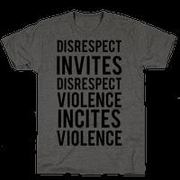 Disrespect Invites Disrespect Tee