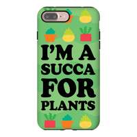 I'm A Succa For Plants