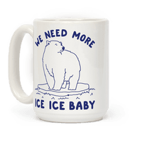 We Need More Ice Ice Baby Mug