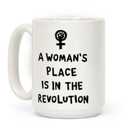 A Woman's Place Is In The Revolution Mug