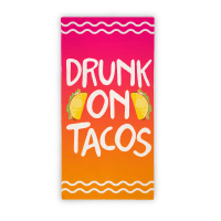 Drunk On Tacos Towel Towel