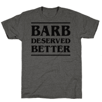 Barb Deserved Better Tee