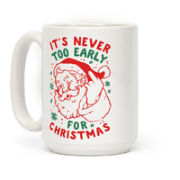 It's Never Too Early For Christmas Mug
