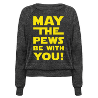 May The Pews Be With You Pullover