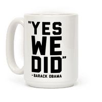 Yes We Did Barack Obama