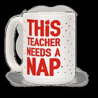 This Teacher Needs A Nap Mug