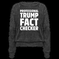 Professional Trump Fact Checker White Print Pullover