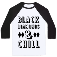 Black Diamonds and Chill