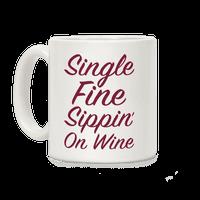 Single Fine Sippin' On Wine