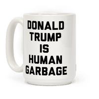 Donald Trump Is Human Garbage
