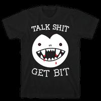 Talk Shit Get Bit