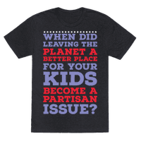 Leaving the Planet A Better Place Tee
