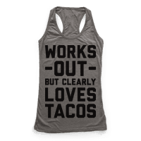 Works Out But Clearly Loves Tacos