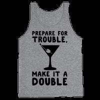 Prepare For Trouble Make It A Double