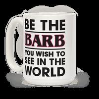 Be The Barb Mug