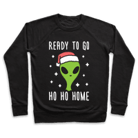 Ready To Go Ho Ho Home Christmas Alien